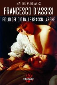 thumbnail_francesco_d_assisi_figlio_di_un_dio_dalle_braccia_larghe